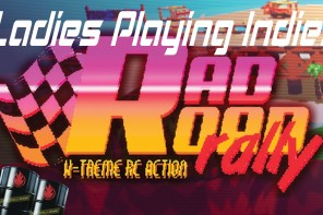 Ladies Playing Indies: Rad Road Rally
